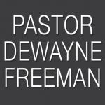 Pastor Dewayne Freeman
